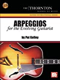 Pat Kelley Arpeggios for the Evolving Guitarist (USC)