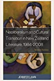 img - for Neoliberalism and Cultural Transition in New Zealand Literature, 1984-2008: Market Fictions book / textbook / text book