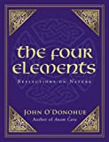 Four Elements: Reflections on Nature (1848270909) by O'Donohue