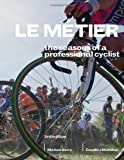 Le Metier 3/e: The Seasons Of A Professional Cyclist