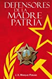 img - for Defensores de la Madre Patria (Spanish Edition) book / textbook / text book