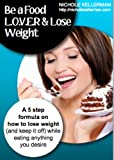 img - for Be a FOOD L.O.V.E.R & Lose Weight book / textbook / text book