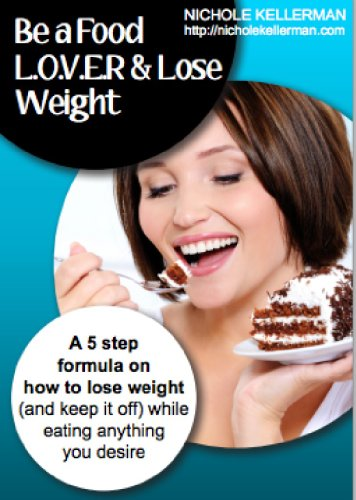 Be A Food L.O.V.E.R & Lose Weight