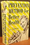 The Prevention Method for Better Health (0875960154) by Rodale, J. I.