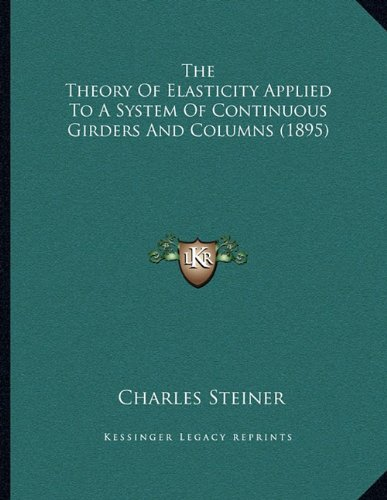 The Theory of Elasticity Applied to a System of Continuous Girders and Columns (1895)