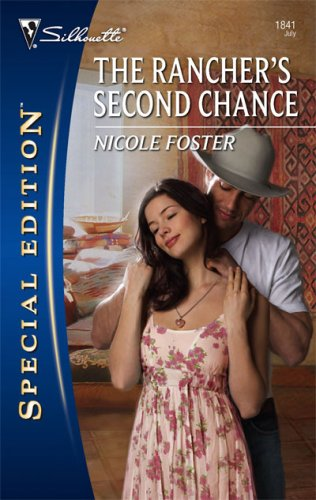The Rancher's Second Chance (Silhouette Special Edition), NICOLE FOSTER