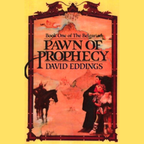 a review of the book pawn of prophecy by david eddings Get the audible audio editions of the belgariad series from the audiblecouk  online audiobook store  belgarath the sorcerer summary  belgariad, book 1  by: david eddings narrated by: cameron beierle length: 10 hrs and 24 mins.