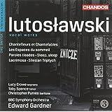 Lutoslawski: Vocal Works (Chantefleurs Et Chantefables/ Espaces Sommeil/ Paroles Tissees)