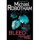 Bleed for Meby Michael Robotham