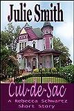 Cul-de-Sac: A Rebecca Schwartz Mystery Short Story