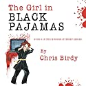 The Girl in Black Pajamas Audiobook by Chris Birdy Narrated by Jim Tedder