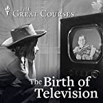 The Birth of Television | Edward T. O'Donnell