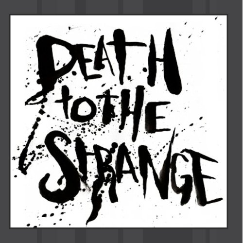 Death To The Strange - Sign On