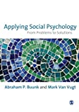 Applying Social Psychology: From Problems to Solutions (SAGE Social Psychology Program) (1412902835) by Buunk, Abraham P