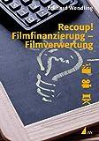 Image de Recoup! Filmfinanzierung - Filmverwertung: Grundlagen und Beispiele (Praxis Film)