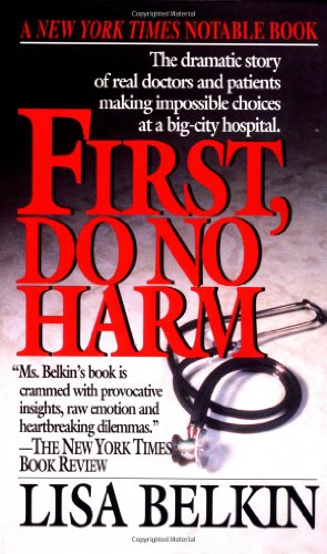 First, Do No Harm: The Dramatic Story of Real Doctors and...