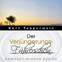 Der Verjüngerungs-Führerschein (Kompakt-Wissen Basics) | Livre audio Auteur(s) : Kurt Tepperwein Narrateur(s) : Kurt Tepperwein