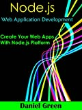 Node.js: Web Application Development: Create your Web Apps With Node.js (Web App Development) (English Edition)