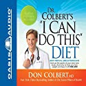 'I Can Do This' Diet Audiobook by Don Colbert Narrated by Kyle Colbert