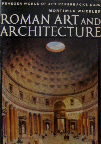 Roman Art and Architecture, SIR MORTIMER WHEELER