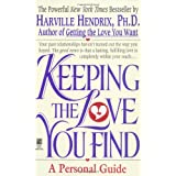 Keeping the Love You Find: A Personal Guide ~ Harville Hendrix