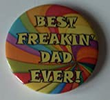 * BEST FREAKIN DAD EVER * Fridge Magnet - Ideal Gift - Fathers Day etc