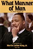 What Manner of Man: A Biography of Martin Luther King, Jr.