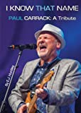 Paul Carrack: a Tribute - I Know That Name Elliot J. Huntley
