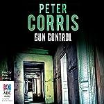 Gun Control: A Cliff Hardy Mystery, Book 40 | Peter Corris