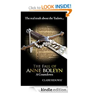 Kindle Daily Deal: The Fall of Anne Boleyn: A Countdown, by Claire Ridgway. Publisher: MadeGlobal Publishing; 1 edition (April 25, 2012)