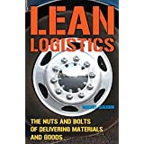 "Lean Logistics: The Nuts and Bolts of Delivering Materials and Goodsvon ""Michel Baudin"""