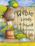 Wilbie Finds a Friend Sally Chambers