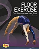 img - for Floor Exercise: Tips, Rules, and Legendary Stars (Gymnastics) book / textbook / text book