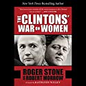 The Clintons' War on Women Hörbuch von Roger Stone, Robert Morrow Gesprochen von: Ken Patterson, Suzanne Toren