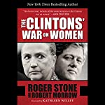 The Clintons' War on Women | Roger Stone,Robert Morrow