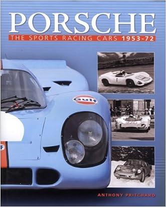 Porsche: The Sports Racing Cars 1953-72