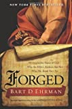 Forged: Writing in the Name of God--Why the Bible's Authors Are Not Who We Think They Are (0062012622) by Ehrman, Bart D.