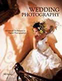 img - for Wedding Photography: Advanced Techniques for Digital Photographers book / textbook / text book