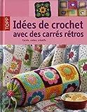 echange, troc Stephanie Göhr, Melanie Sturm, Barbara Wilder - Idées de crochet avec des carrés rétros