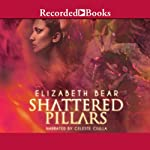 Shattered Pillars | Elizabeth Bear
