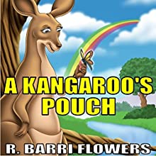 A Kangaroo's Pouch (       UNABRIDGED) by R. Barri Flowers Narrated by Danielle Cohen