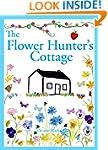 THE FLOWER HUNTER'S COTTAGE (Cottages...