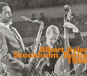 Albert Ayler Quintet - Stockholm, Berlin 1966