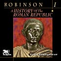 A History of the Roman Republic, Volume 1 Audiobook by Cyril Robinson Narrated by Charlton Griffin