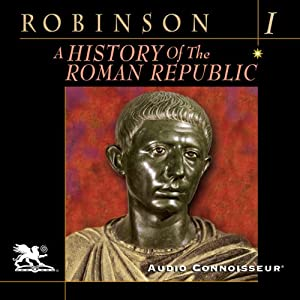 A History of the Roman Republic, Volume 1 | [Cyril Robinson]