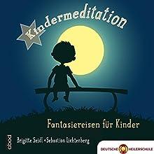 Kindermeditation: Fantasiereisen für Kinder (       ungekürzt) von Sebastian Lichtenberg, Brigitte Seidl Gesprochen von: Sebastian Lichtenberg