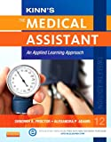 img - for Kinn's The Medical Assistant with ICD-10 Supplement: An Applied Learning Approach, 12e (Medical Assistant (Kinn's)) book / textbook / text book