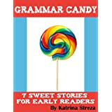 Grammar Candy: 7 Sweet Stories for Early Readers (Kindle Kids Library)