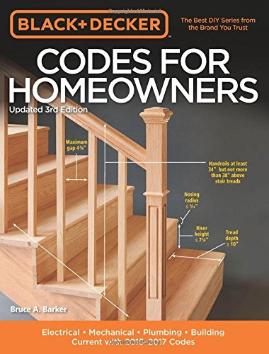 Download Black & Decker Codes for Homeowners, Updated 3rd Edition: Electrical - Mechanical - Plumbing - Building - Current with 2015-2017 Codes (Black & Decker Complete Guide)