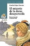 img - for El Misterio De La Dama Desaparecida / The Mystery of the Vanished Lady (Sopa De Libros / Soup of Books) (Spanish Edition) book / textbook / text book
